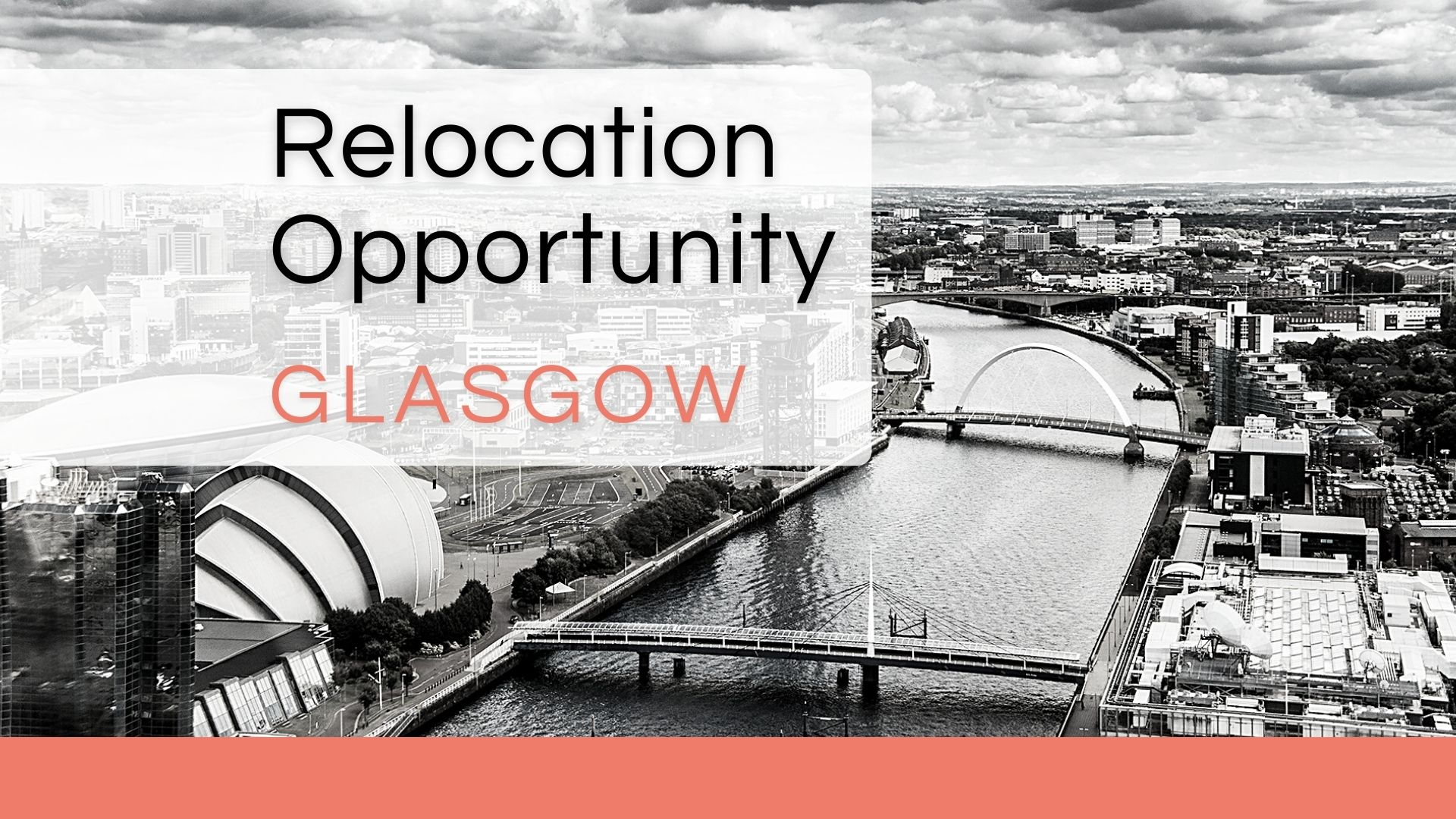 OPPORTUNITIES TO RELOCATE TO GLASGOW
