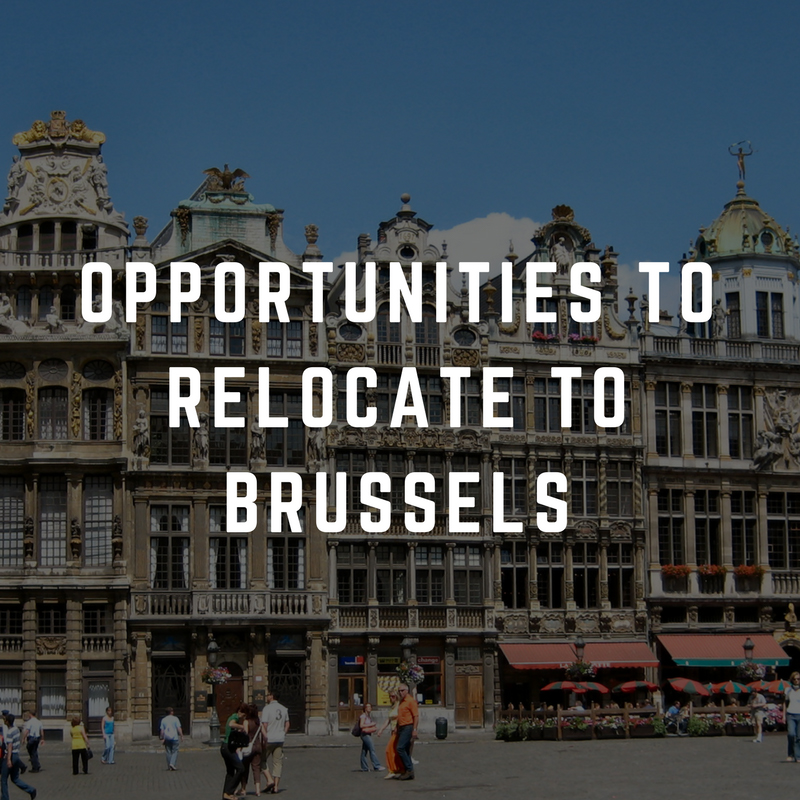 OPPORTUNITIES TO RELOCATE TO BRUSSELS