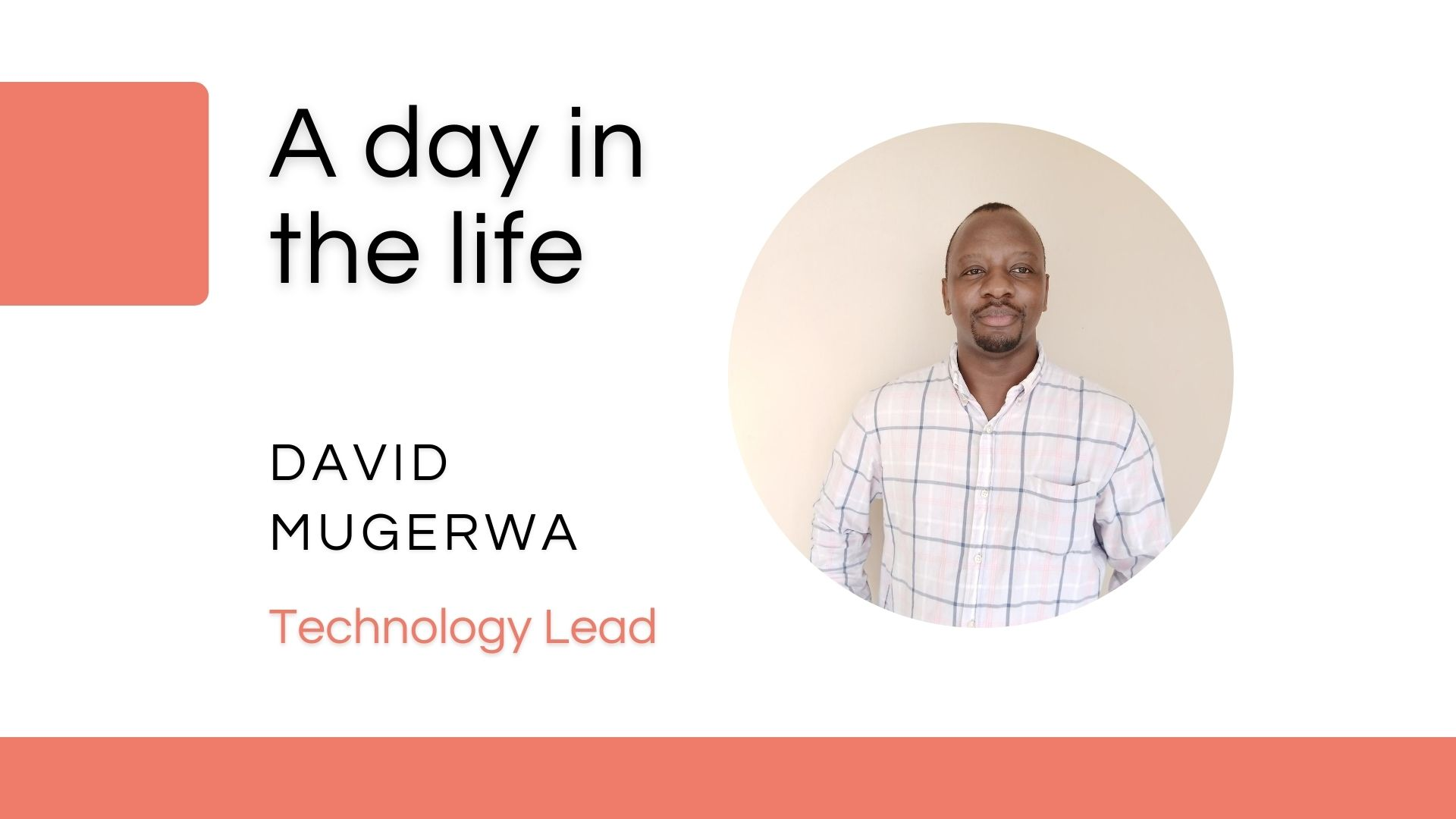 Day in the life Interview: David Mugerwa