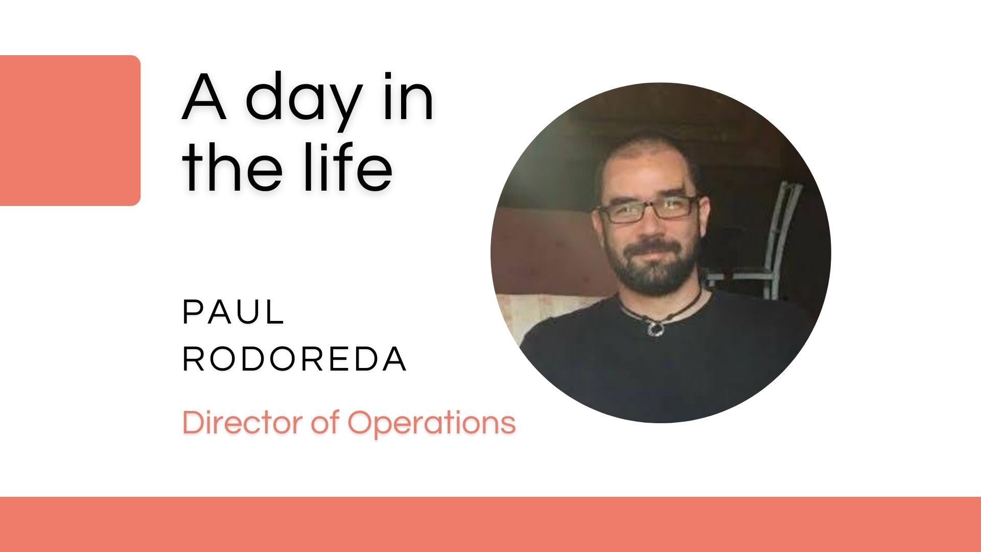 Day in the life Interview: Paul Rodoreda